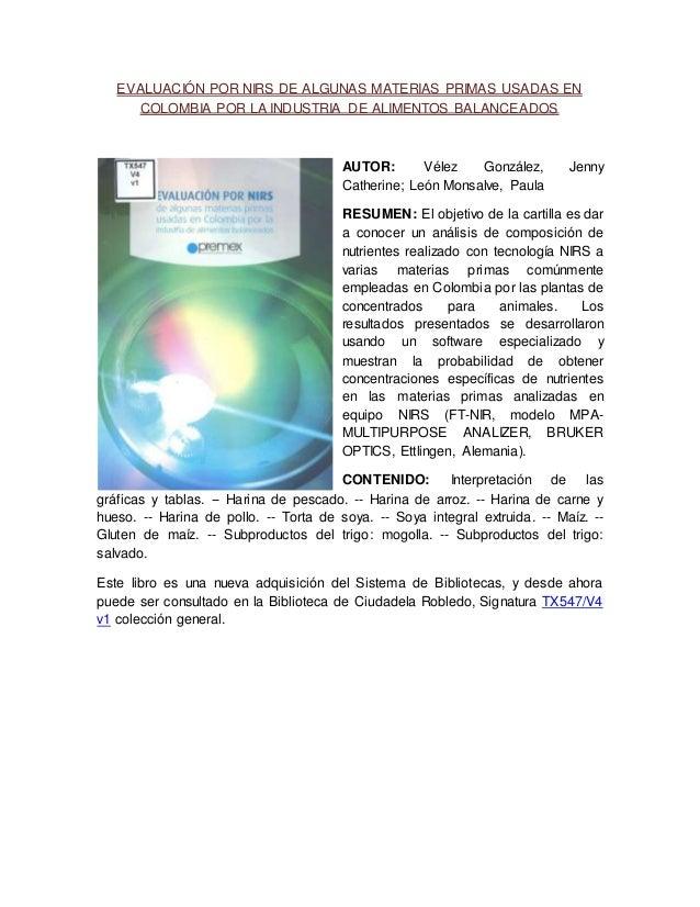 EVALUACIÓN POR NIRS DE ALGUNAS MATERIAS PRIMAS USADAS EN COLOMBIA POR LA INDUSTRIA DE ALIMENTOS BALANCEADOS AUTOR: Vélez G...