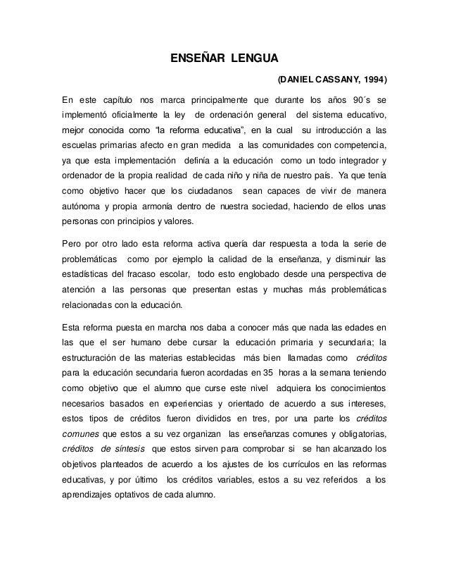 ENSEÑAR LENGUA (DANIEL CASSANY, 1994) En este capítulo nos marca principalmente que durante los años 90´s se implementó of...