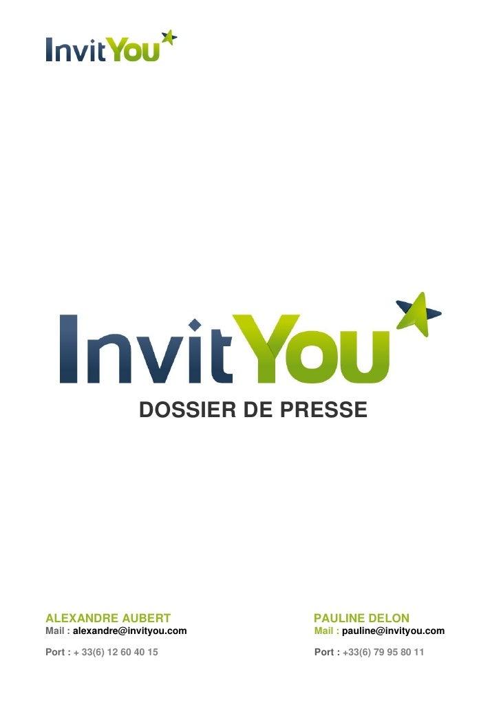 DOSSIER DE PRESSEALEXANDRE AUBERT                 PAULINE DELONMail : alexandre@invityou.com     Mail : pauline@invityou.c...