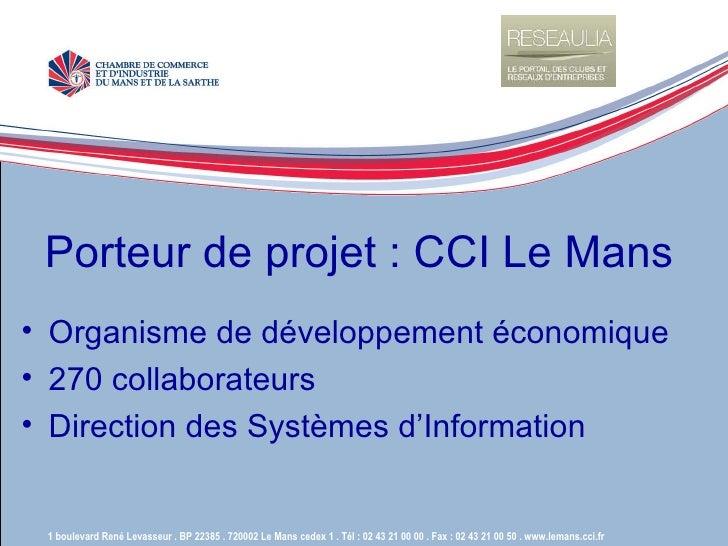 1 boulevard René Levasseur . BP 22385 . 720002 Le Mans cedex 1 . Tél : 02 43 21 00 00 . Fax : 02 43 21 00 50 . www.lemans....