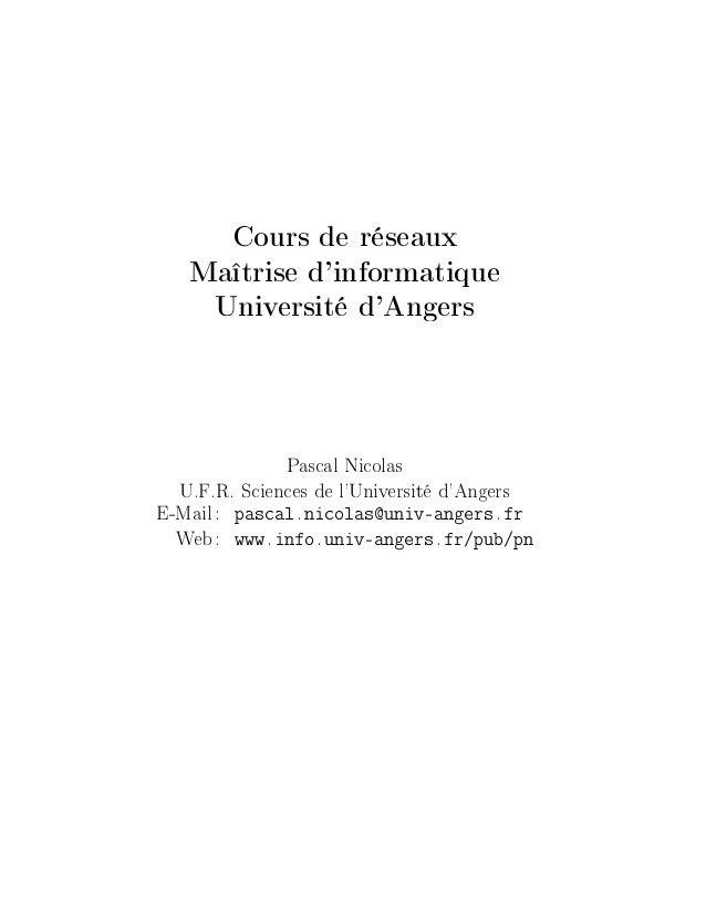 Cours de r seaux Ma trise d'informatique Universit d'Angers Pascal Nicolas U.F.R. Sciences de l'Universit d'Angers E-Mail:...