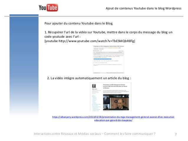 Ajout de contenus Youtube dans le blog Wordpress      Pour ajouter du contenu Youtube dans le Blog.      1. Récupérer l'ur...