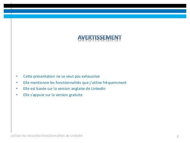 Conférence Réseaux et médias sociaux - Utiliser les nouvelles fonctionnalités de LinkedIn Slide 2