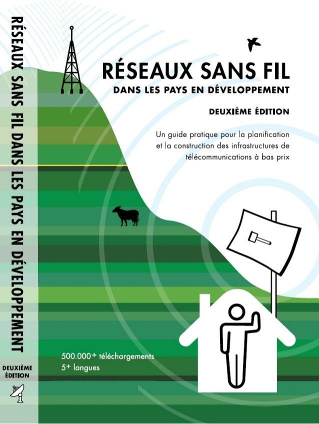Réseaux sans fil dans lespays en développement             Deuxième éditionUn guide pratique pour la planification et la  ...