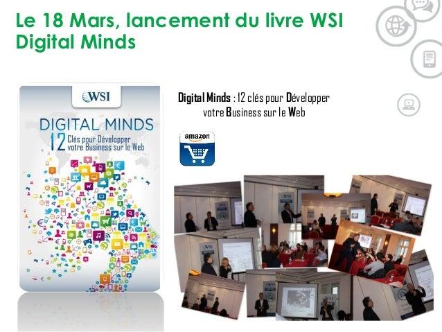 Le 18 Mars, lancement du livre WSI Digital Minds Digital Minds : 12 clés pour Développer votre Business sur le Web
