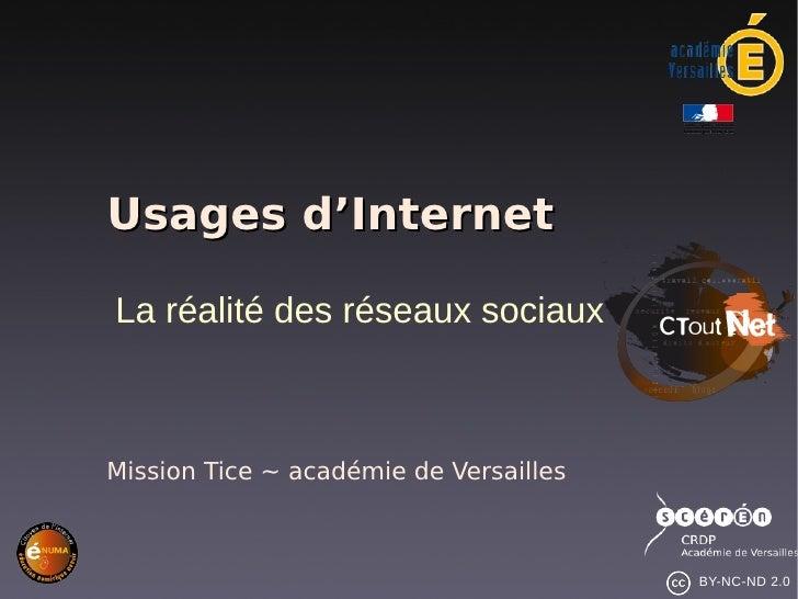 Usages d'InternetLa réalité des réseaux sociauxMission Tice ~ académie de Versailles                                      ...