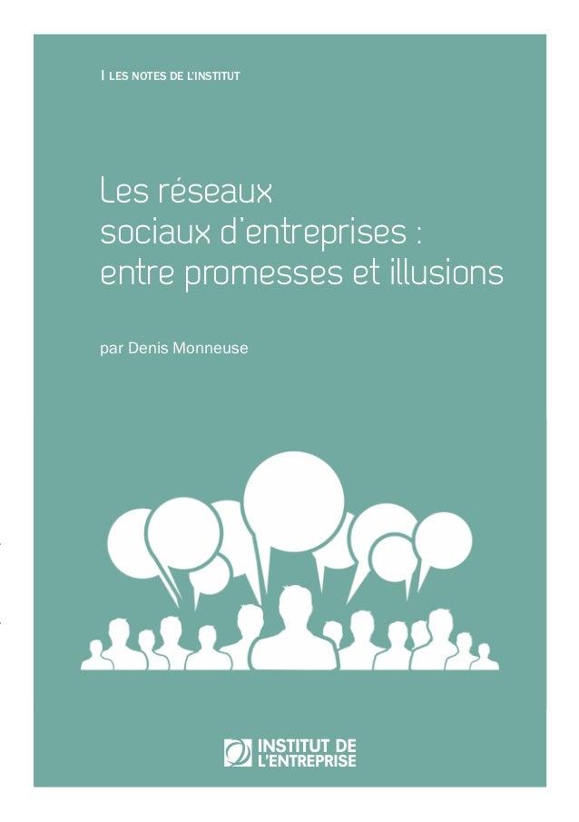 Les réseaux sociaux d'entreprises : entre promesses et illusions L'essor des réseaux sociaux d'entreprise (RSE) est fulgur...