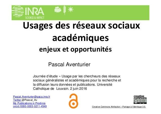 Usages des réseaux sociaux académiques enjeux et opportunités Journée d'étude « Usage par les chercheurs des réseaux socia...