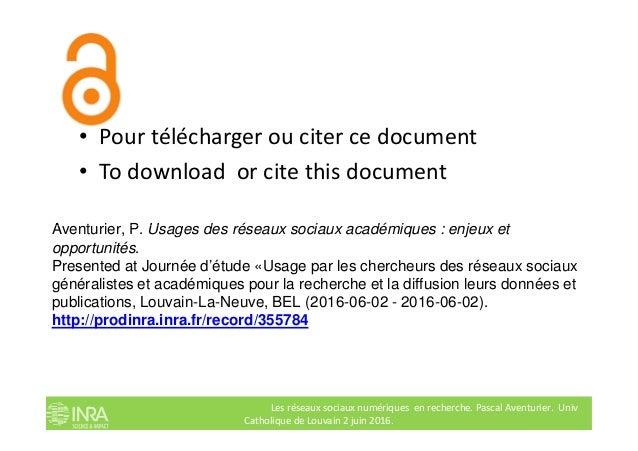 • Pour télécharger ou citer ce document • To download or cite this document Aventurier, P. Usages des réseaux sociaux acad...