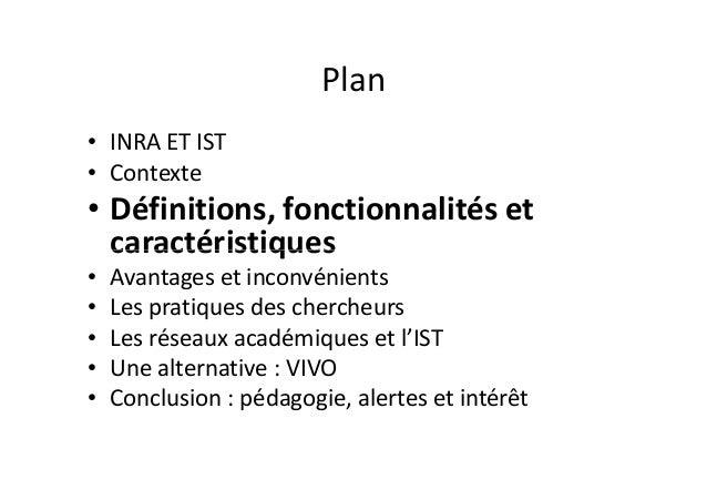 Plan • INRA ET IST • Contexte • Définitions, fonctionnalités et caractéristiquescaractéristiques • Avantages et inconvénie...
