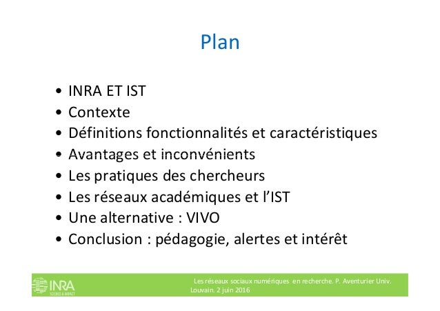 Plan • INRA ET IST • Contexte • Définitions fonctionnalités et caractéristiques • Avantages et inconvénients Les réseaux s...