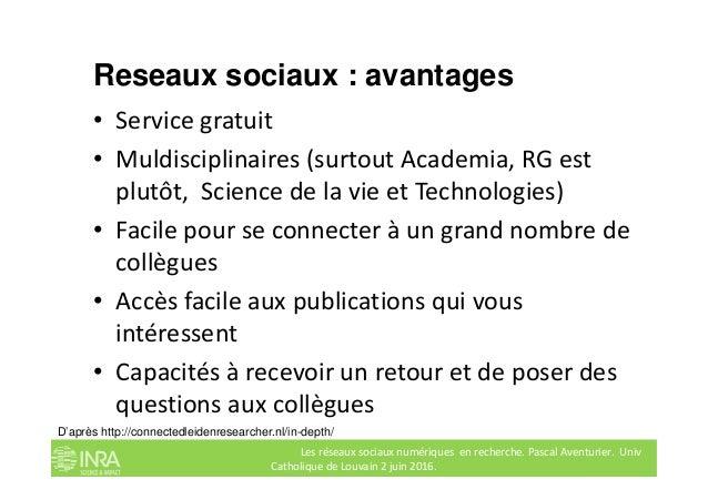 Reseaux sociaux : avantages • Service gratuit • Muldisciplinaires (surtout Academia, RG est plutôt, Science de la vie et T...