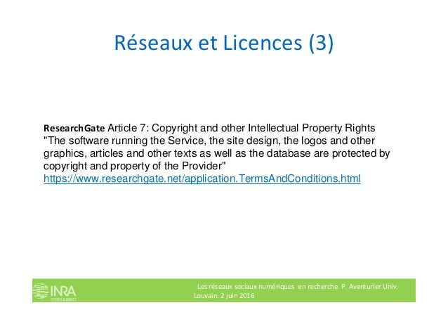 """Réseaux et Licences (3) ResearchGate Article 7: Copyright and other Intellectual Property Rights """"The software running the..."""