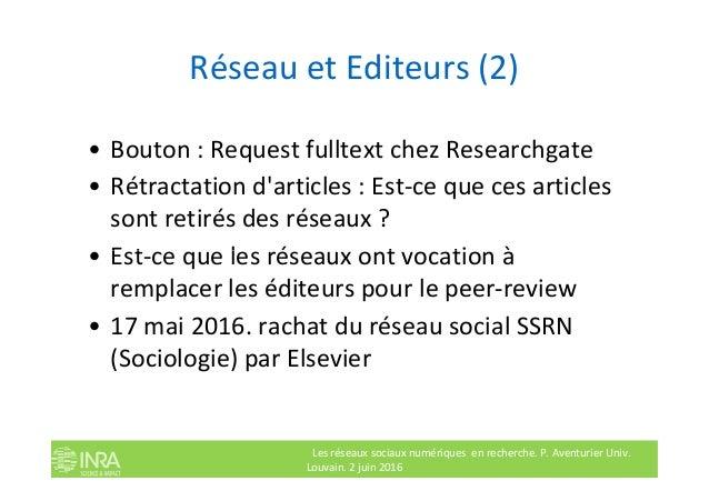 Réseau et Editeurs (2) • Bouton : Request fulltext chez Researchgate • Rétractation d'articles : Est-ce que ces articles s...
