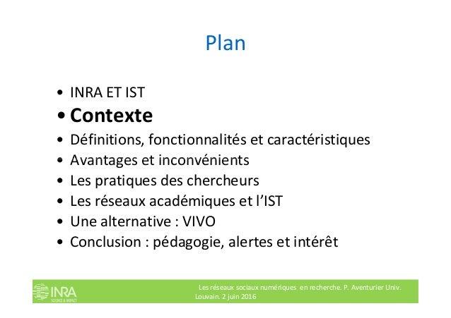 Plan • INRA ET IST • Contexte • Définitions, fonctionnalités et caractéristiques • Avantages et inconvénients Les réseaux ...