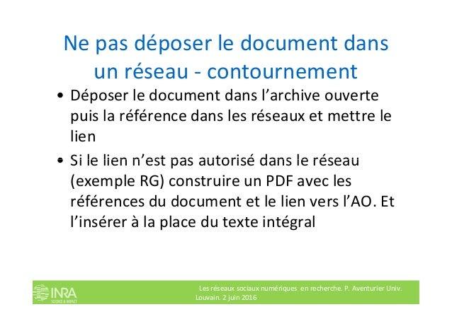Ne pas déposer le document dans un réseau - contournement • Déposer le document dans l'archive ouverte puis la référence d...
