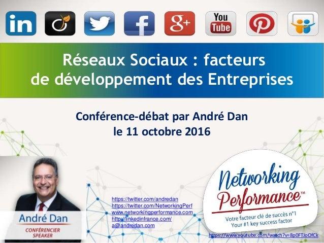 Réseaux Sociaux : facteurs de développement des Entreprises Conférence-débat par André Dan le 11 octobre 2016 https://twit...