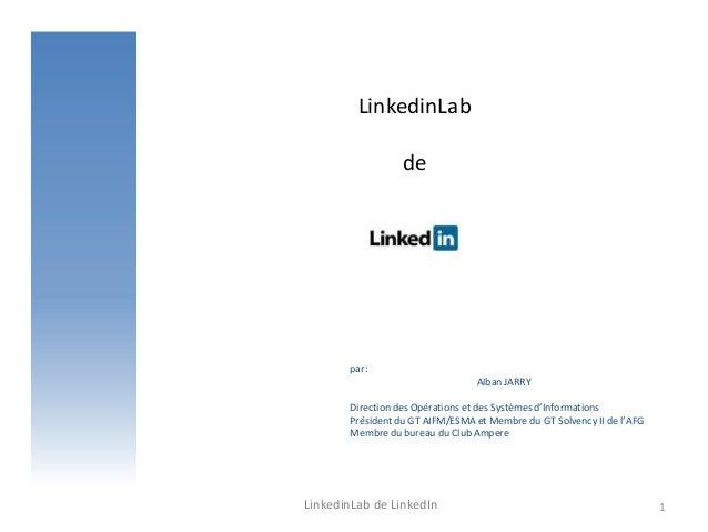 LinkedinLabdeLinkedinLab de LinkedIn 1par:Alban JARRYDirection des Opérations et des Systèmes d'InformationsPrésident du G...