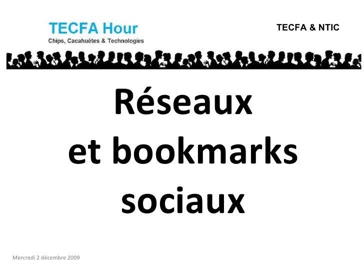 Réseaux et bookmarks sociaux TECFA & NTIC Mercredi 2 décembre 2009