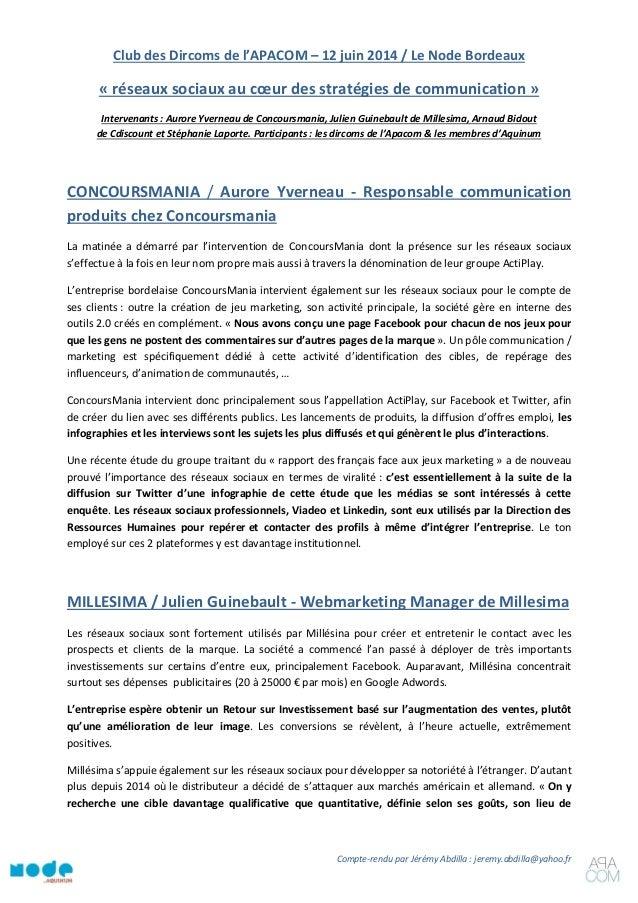 Compte-rendu par Jérémy Abdilla : jeremy.abdilla@yahoo.fr  Club des Dircoms de l'APACOM – 12 juin 2014 / Le Node Bordeaux ...