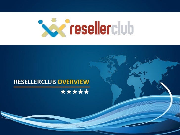 RESELLERCLUB OVERVIEW