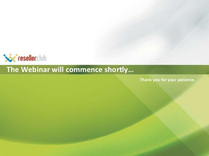 The Webinar will commence shortly…<br />Thank you for your patience.<br />