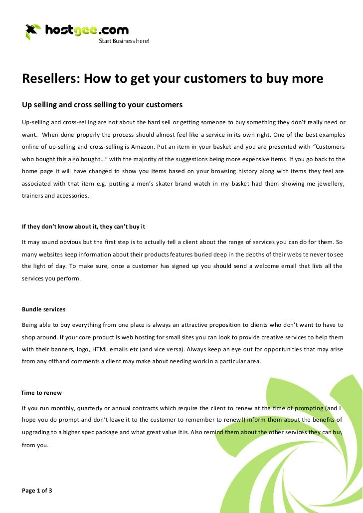 Resellers: How to get your customers to buy more Up selling and cross selling to your customers Up-selling and cross-selli...