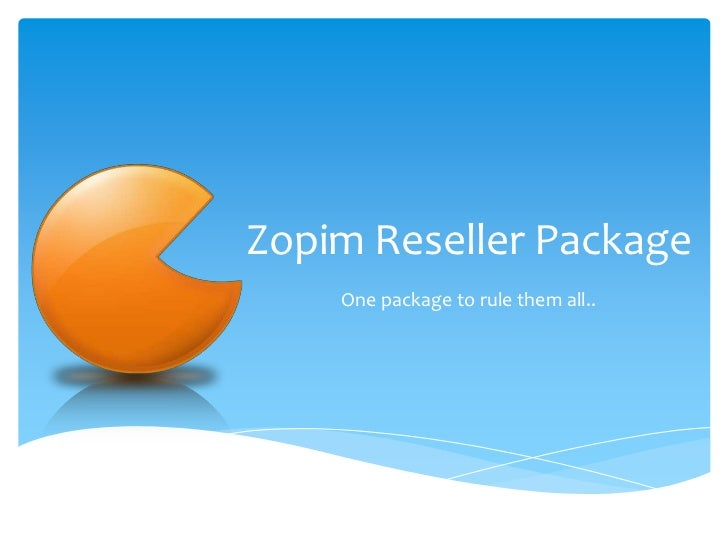 Zopim Reseller Package<br />One package to rule them all..<br />
