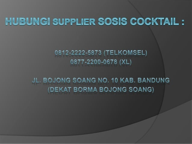 0812-2222-5873 (Tsel) | Supplier Sosis Cocktail Bandung