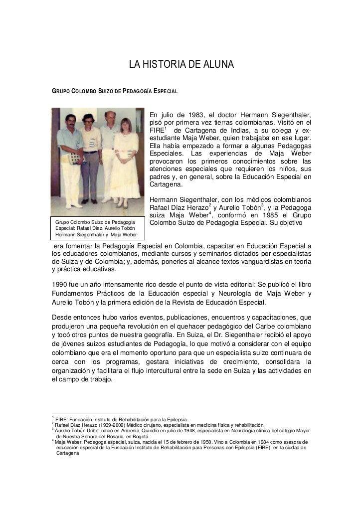 LA HISTORIA DE ALUNAGRUPO COLOMBO SUIZO DE PEDAGOGÍA ESPECIAL                                            En julio de 1983,...