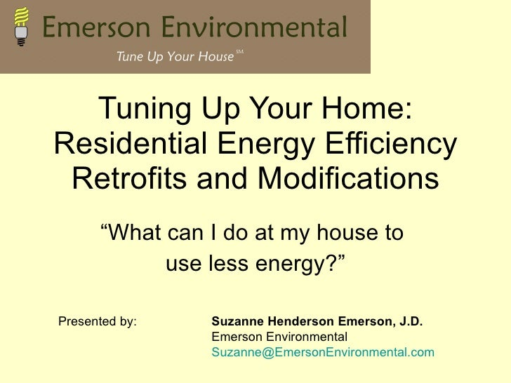 """Tuning Up Your Home: Residential Energy Efficiency Retrofits and Modifications """"What can I do at my house to  use less ene..."""