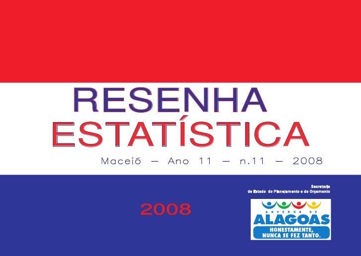 RESENHA ESTATÍSTICA   Maceió - Ano 11 - n.11 - 2008                                                       Secretaria      ...