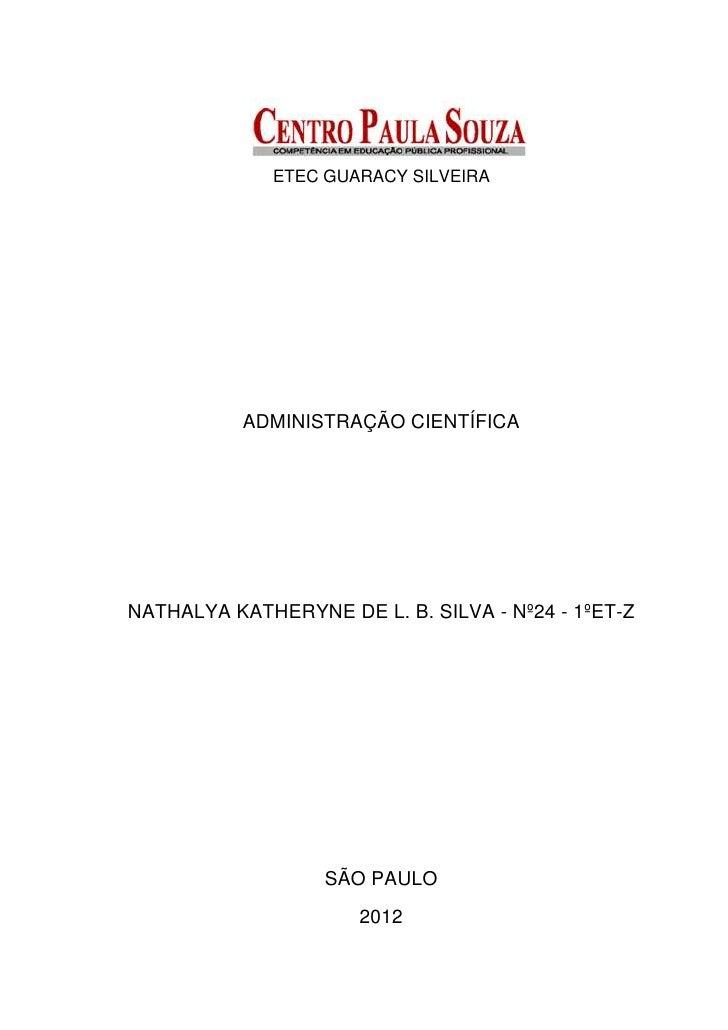 ETEC GUARACY SILVEIRA           ADMINISTRAÇÃO CIENTÍFICANATHALYA KATHERYNE DE L. B. SILVA - Nº24 - 1ºET-Z                 ...