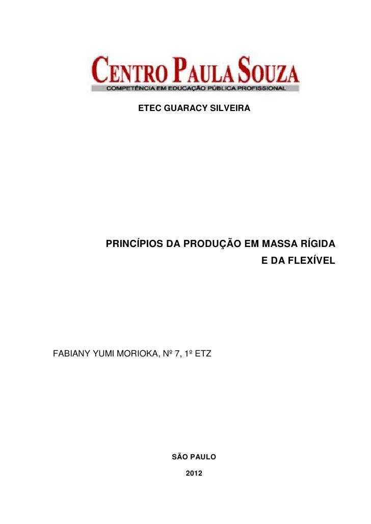 ETEC GUARACY SILVEIRA           PRINCÍPIOS DA PRODUÇÃO EM MASSA RÍGIDA                                          E DA FLEXÍ...