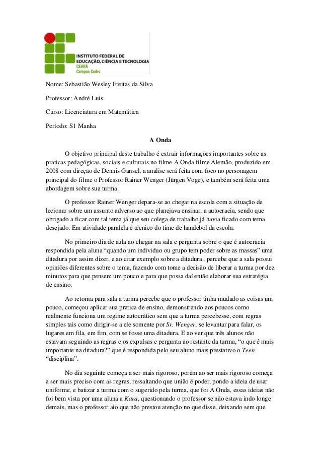 Nome: Sebastião Wesley Freitas da SilvaProfessor: André LuisCurso: Licenciatura em MatemáticaPeríodo: S1 Manha            ...