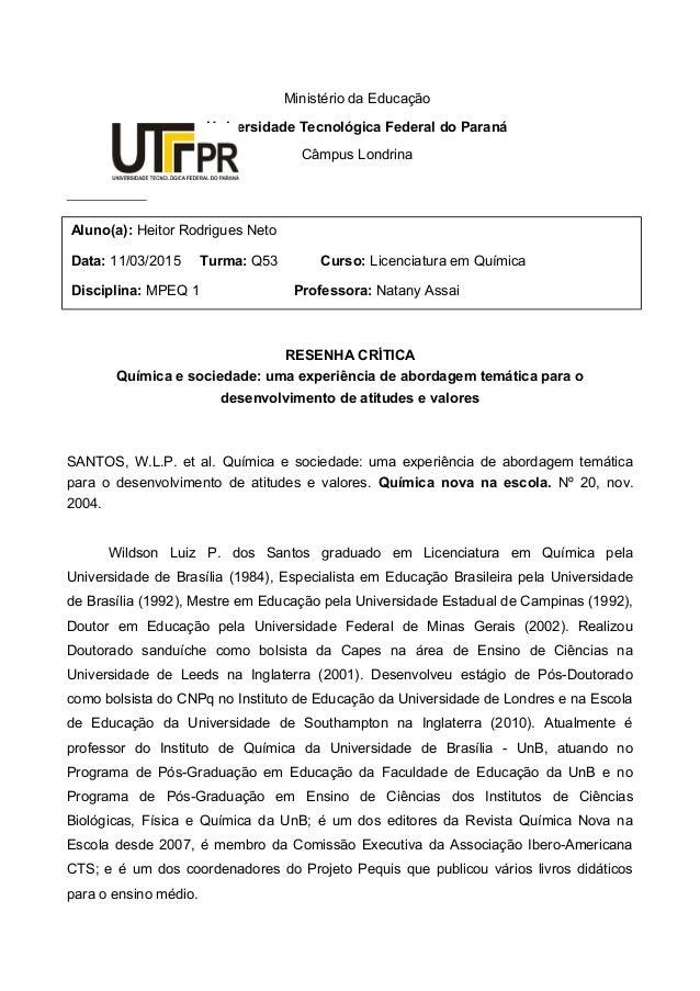 RESENHA CRÍTICA Química e sociedade: uma experiência de abordagem temática para o desenvolvimento de atitudes e valores SA...