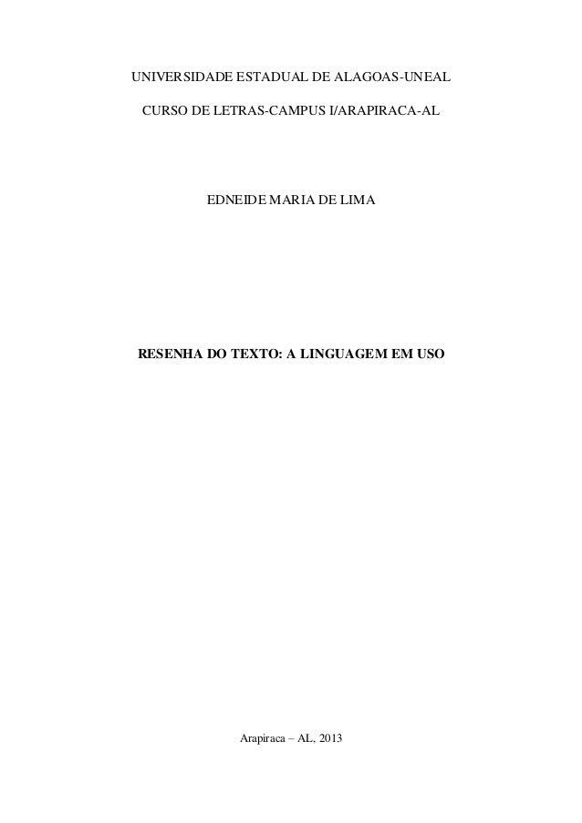 UNIVERSIDADE ESTADUAL DE ALAGOAS-UNEAL CURSO DE LETRAS-CAMPUS I/ARAPIRACA-AL EDNEIDE MARIA DE LIMA RESENHA DO TEXTO: A LIN...