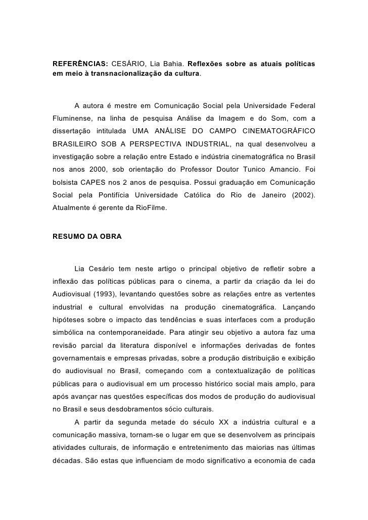 REFERÊNCIAS: CESÁRIO, Lia Bahia. Reflexões sobre as atuais políticas em meio à transnacionalização da cultura.          A ...