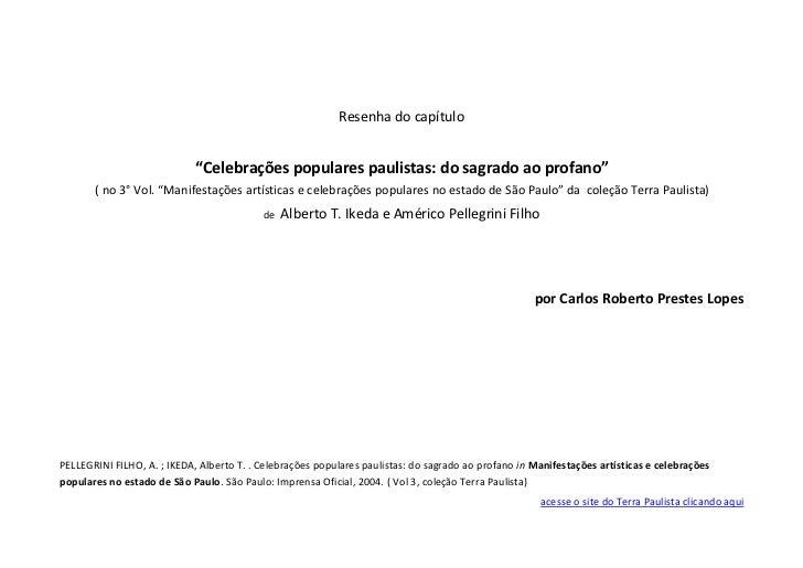 """Resenha do capítulo                                """"Celebrações populares paulistas: do sagrado ao profano""""        ( no 3°..."""