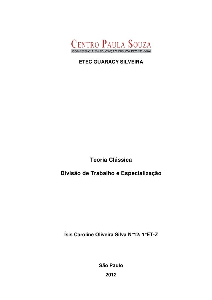 ETEC GUARACY SILVEIRA            Teoria ClássicaDivisão de Trabalho e Especialização Ísis Caroline Oliveira Silva N°12/ 1°...