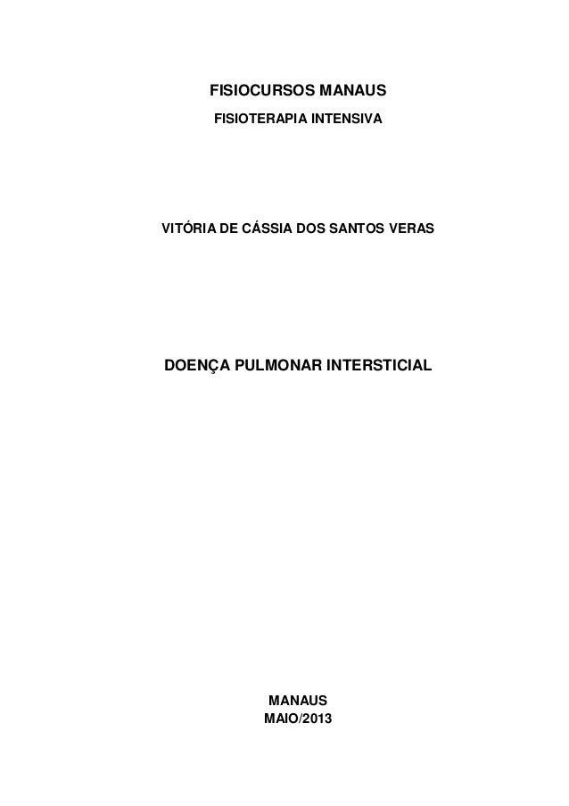 FISIOCURSOS MANAUS FISIOTERAPIA INTENSIVA VITÓRIA DE CÁSSIA DOS SANTOS VERAS DOENÇA PULMONAR INTERSTICIAL MANAUS MAIO/2013