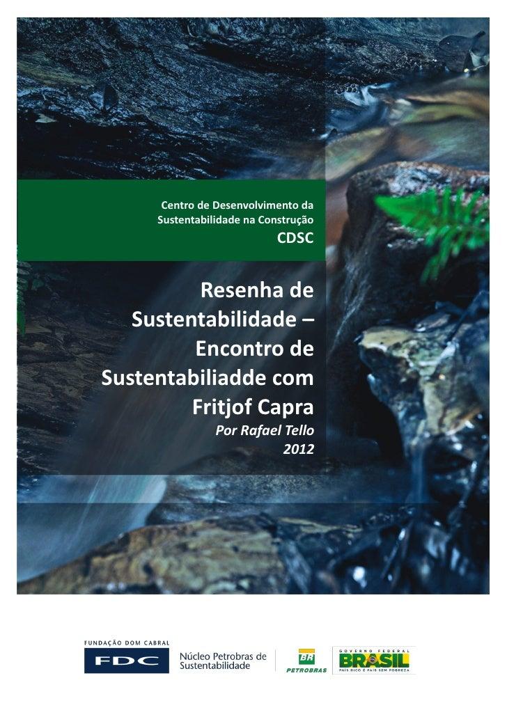 Centro de Desenvolvimento da     Sustentabilidade na Construção                           CDSC          Resenha de   Suste...