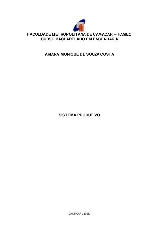 CAMAÇARI, 2015. FACULDADE METROPOLITANA DE CAMAÇARI – FAMEC CURSO BACHARELADO EM ENGENHARIA ARIANA MONIQUE DE SOUZA COSTA ...