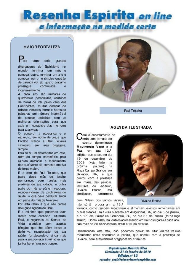 Divaldo Franco AGENDA ILUSTRADA om o encerramento de mais uma jornada do evento denominado Movimento Você e a Paz, em sua ...