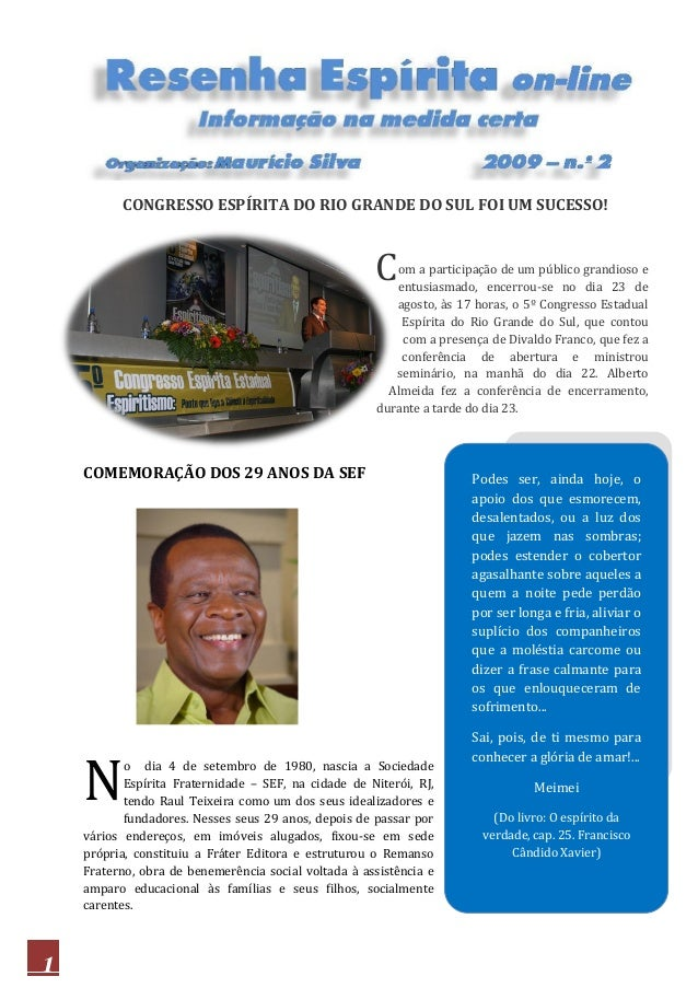 1 CONGRESSO ESPÍRITA DO RIO GRANDE DO SUL FOI UM SUCESSO! om a participação de um público grandioso e entusiasmado, encerr...