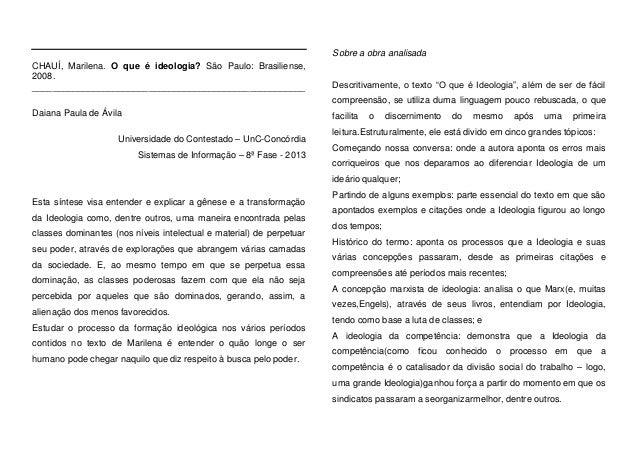 Sobre a obra analisada CHAUÍ, Marilena. O que é ideologia? São Paulo: Brasiliense, 2008. _________________________________...