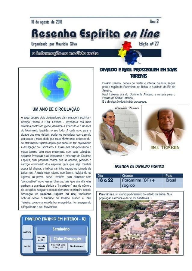 Dia Cidade País 18 a 22 Paramirim (BA) e região Brasil UM ANO DE CIRCULAÇÃO A saga desses dois divulgadores da mensagem es...