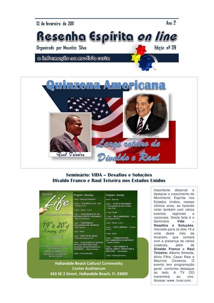 Seminário: VIDA – Desafios e SoluçõesDivaldo Franco e Raul Teixeira nos Estados Unidos                                    ...