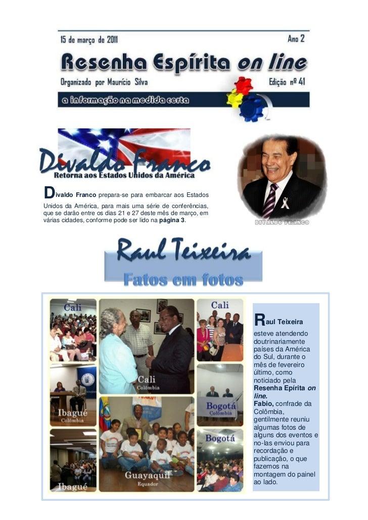 D   ivaldo Franco prepara-se para embarcar aos EstadosUnidos da América, para mais uma série de conferências,que se darão ...