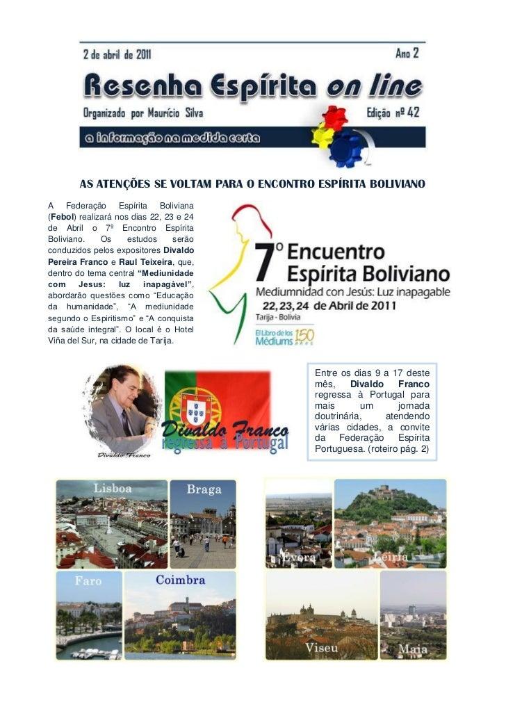 AS ATENÇÕES SE VOLTAM PARA O ENCONTRO ESPÍRITA BOLIVIANOA Federação Espírita Boliviana(Febol) realizará nos dias 22, 23 e ...